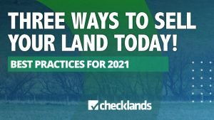 THREE WAYS TO SELL LAND 300x169, Checklands