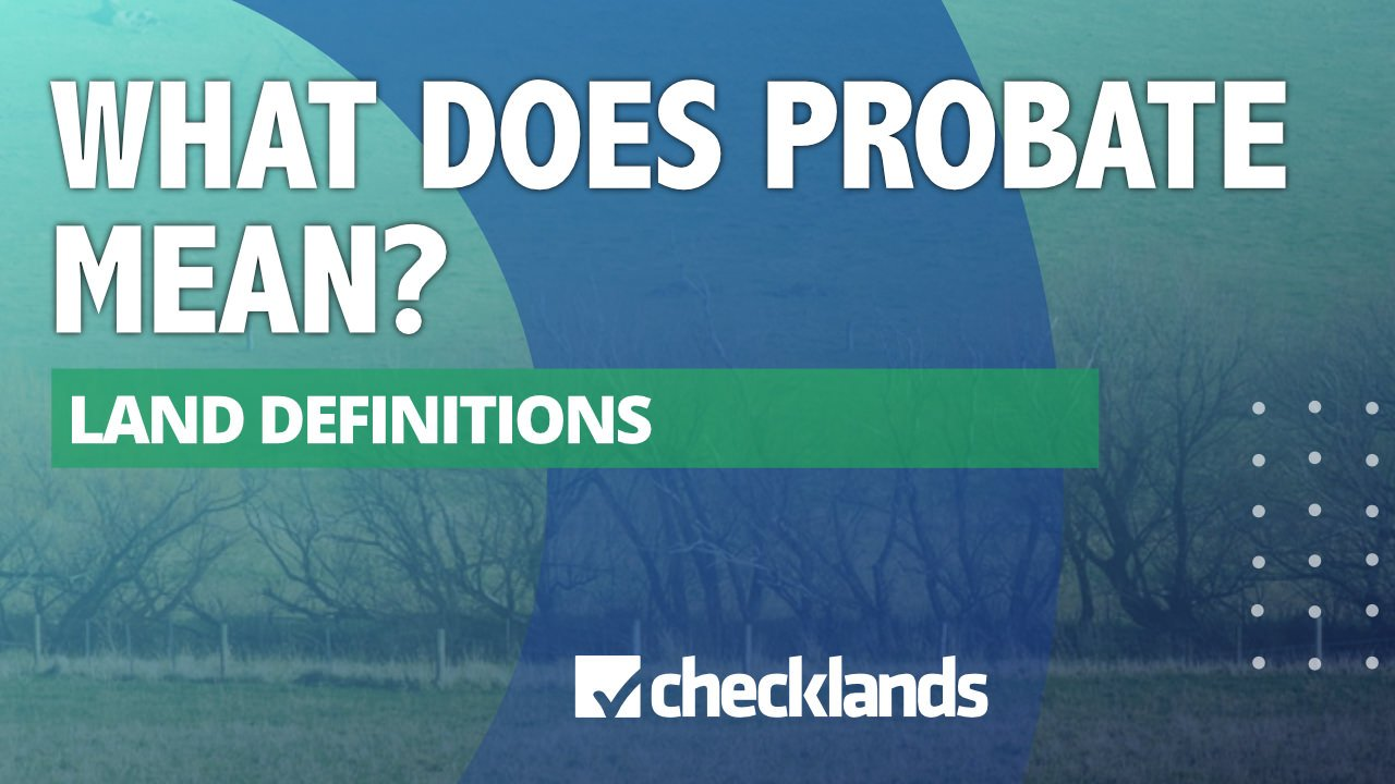 WHAT DOES PROBATE MEAN, Checklands