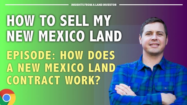 Sell My Property in New Mexico – How Does A New Mexico Real Estate Contract Work